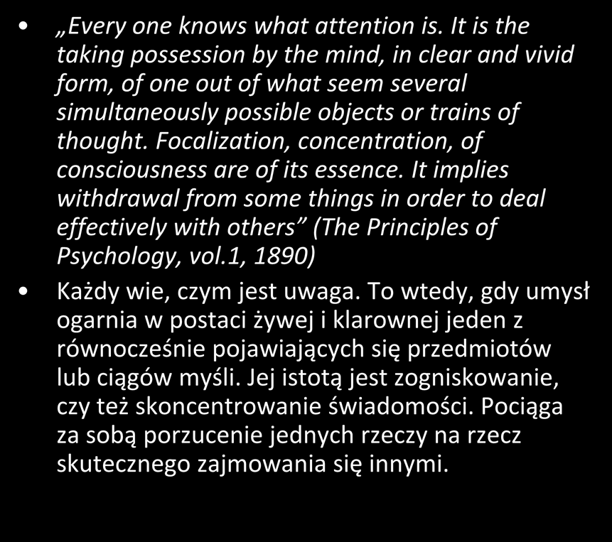objects or trains of thought. Focalization, concentration, of consciousness are of its essence.