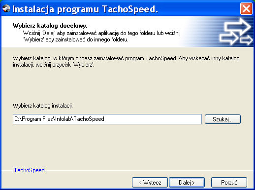 Domyślna ścieżka dostępu do zainstalowanego programu to: Dla systemów 64 bitowych jest to ścieżka: C:\Program Files\Infolab\TachoSpeed C:\Program Files (x86)\infolab\tachospeed Zalecane jest