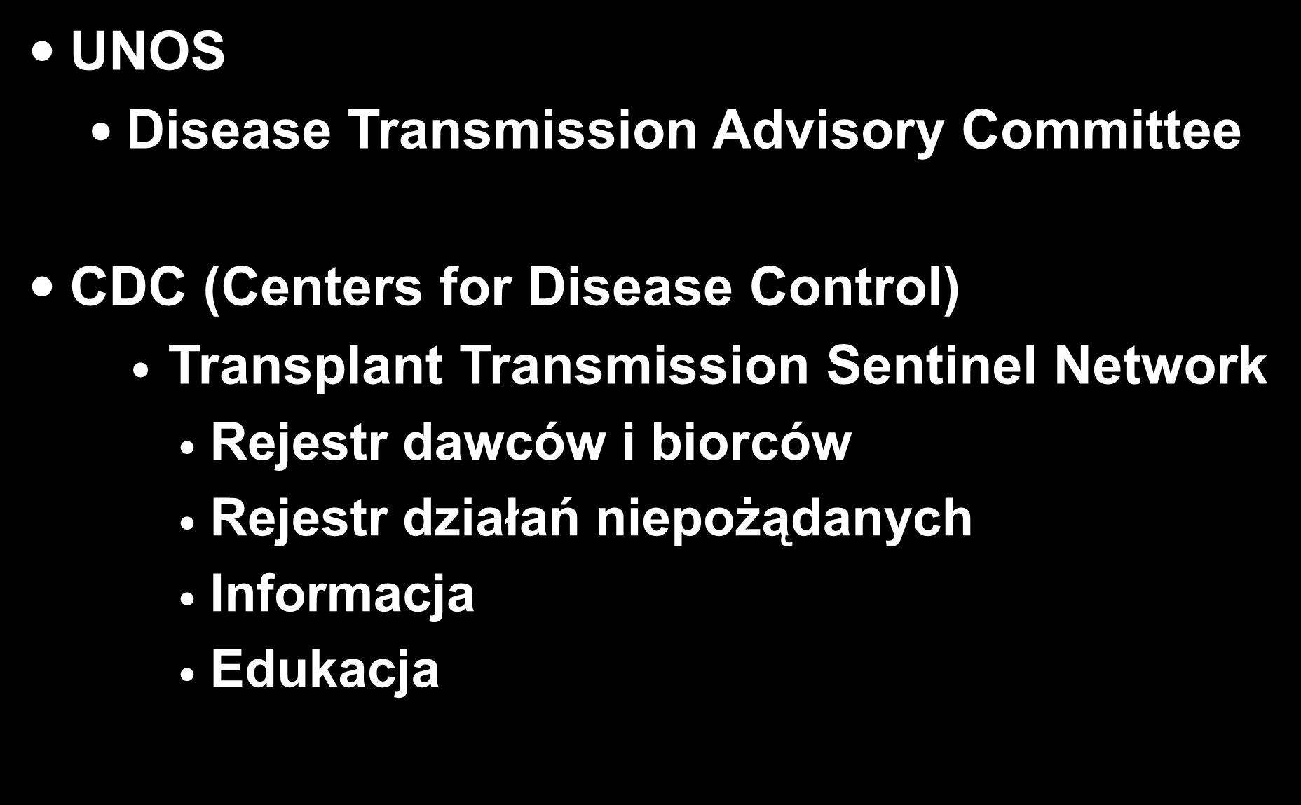 Kontrola zakażeń dawcy UNOS Disease Transmission Advisory Committee CDC (Centers for Disease Control)
