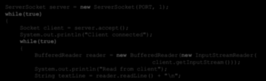 Gniazdo serwera TCP ServerSocket server = new ServerSocket(PORT, 1); while(true) { Socket client = server.accept(); System.out.