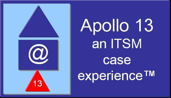 Apollo 13 An ITSM Case