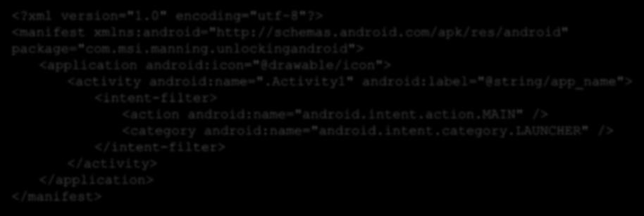 "Budowa pliku AndroidManifest.xml <?xml version=""1.0"" encoding=""utf-8""?> <manifest xmlns:android=""http://schemas.android.com/apk/res/android"" package=""com.msi.manning."
