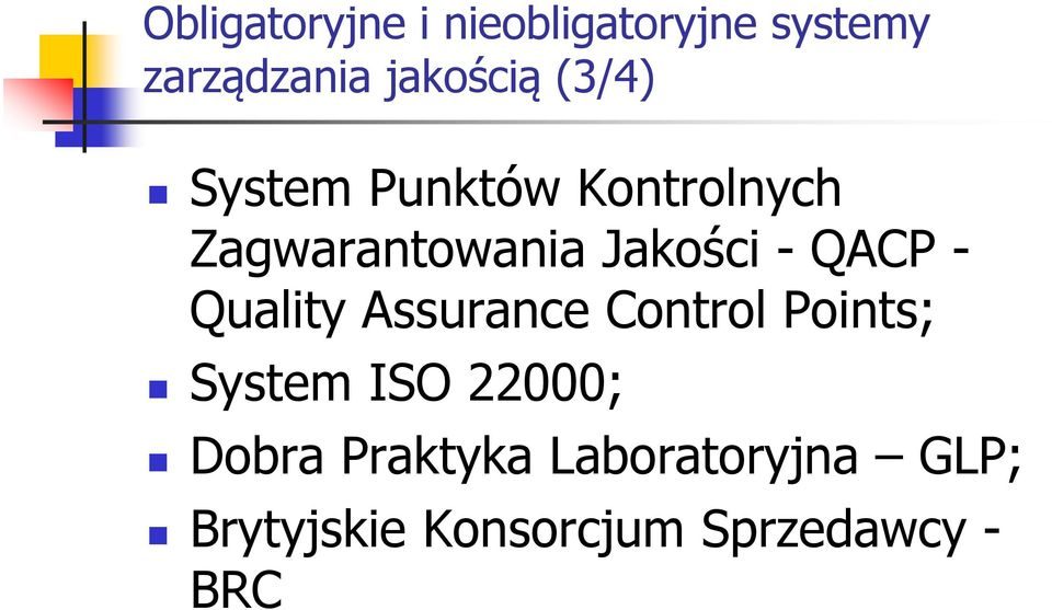 QACP - Quality Assurance Control Points; System ISO 22000;