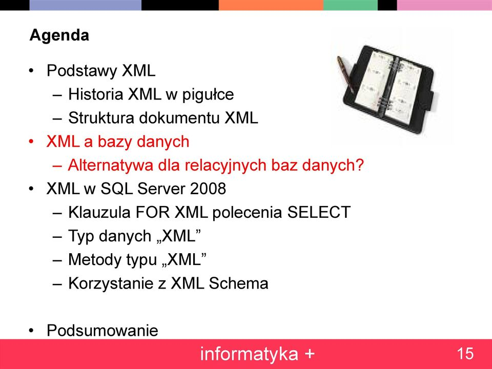 XML w SQL Server 2008 Klauzula FOR XML polecenia SELECT Typ