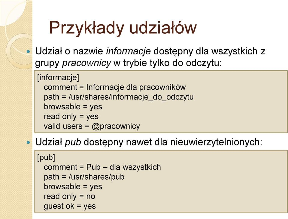 browsable = yes read only = yes valid users = @pracownicy Udział pub dostępny nawet dla