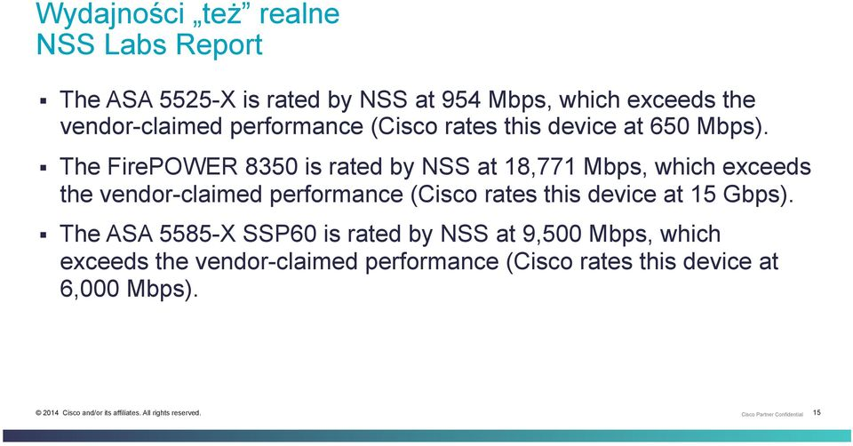 The FirePOWER 8350 is rated by NSS at 18,771 Mbps, which exceeds the vendor-claimed performance (Cisco rates
