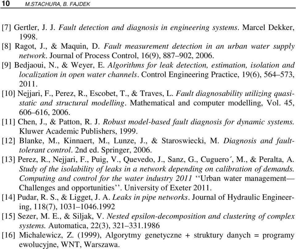 Algorithms for leak detection, estimation, isolation and localization in open water channels. Control Engineering Practice, 19(6), 564 573, 2011. [10] Nejjari, F., Perez, R., Escobet, T., & Traves, L.