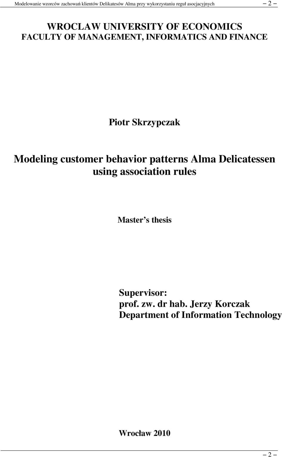Delicatessen using association rules Master s thesis Supervisor: prof.