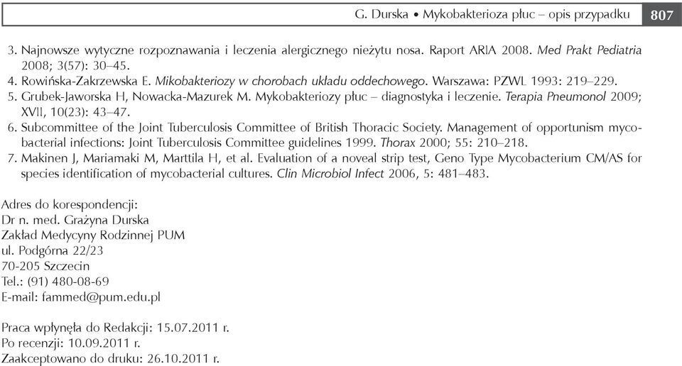 Terapia Pneumonol 2009; XVII, 10(23): 43 47. 6. Subcommittee of the Joint Tuberculosis Committee of British Thoracic Society.