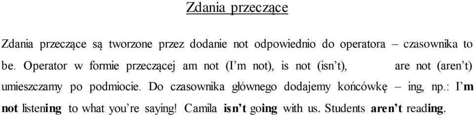 Operator w formie przeczącej am not (I m not), is not (isn t), are not (aren t)