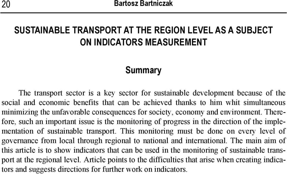 Therefore, such an important issue is the monitoring of progress in the direction of the implementation of sustainable transport.