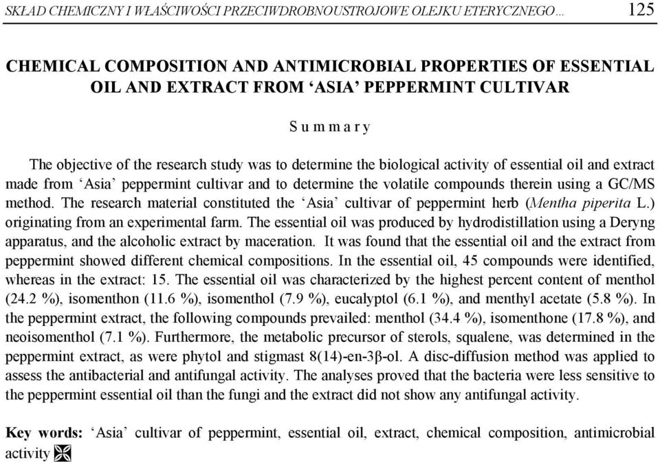 GC/MS method. The research material constituted the Asia cultivar of peppermint herb (Mentha piperita L.) originating from an experimental farm.