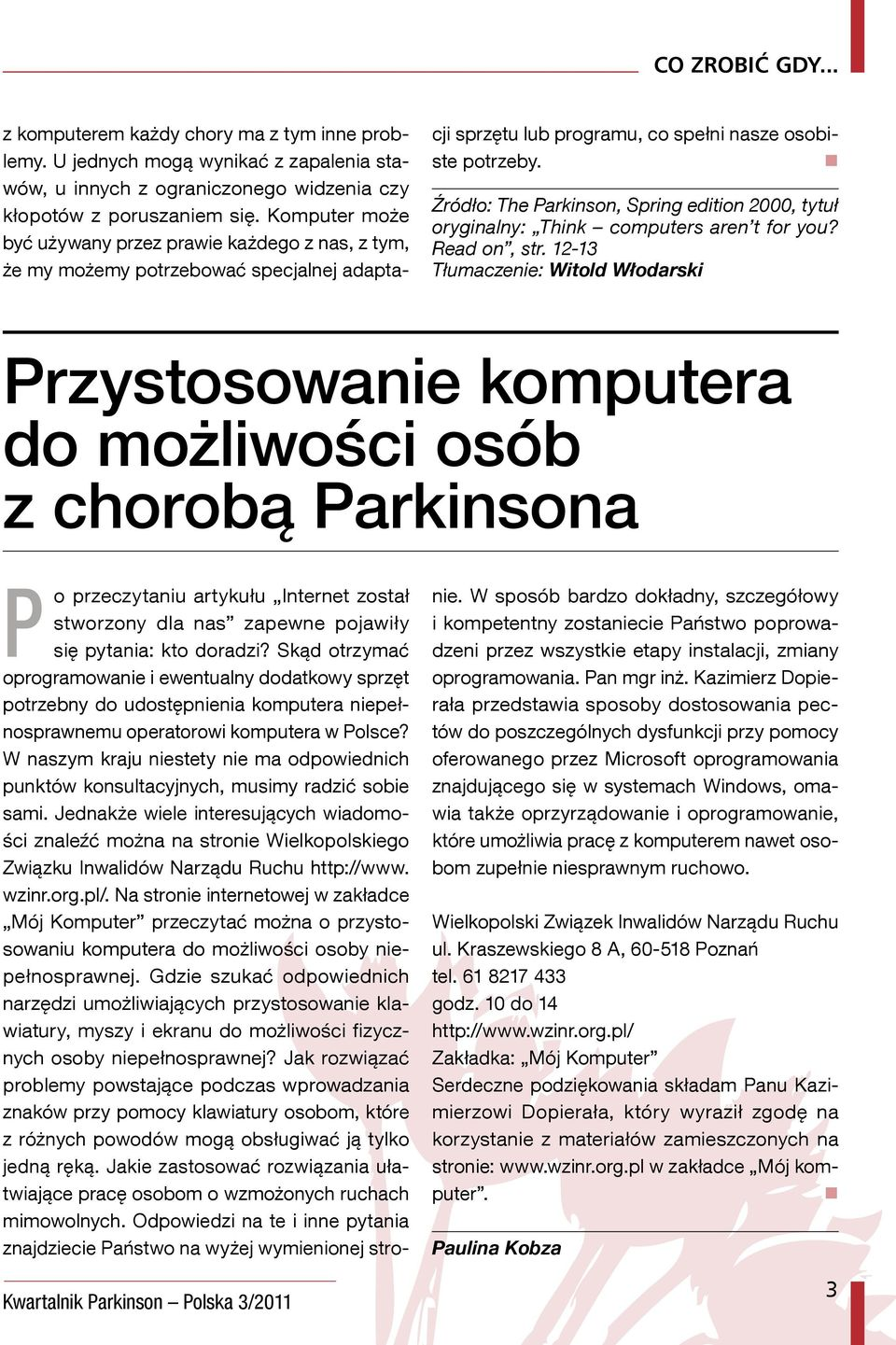 Źródło: The Parkinson, Spring edition 2000, tytuł oryginalny: Think computers aren t for you? Read on, str.