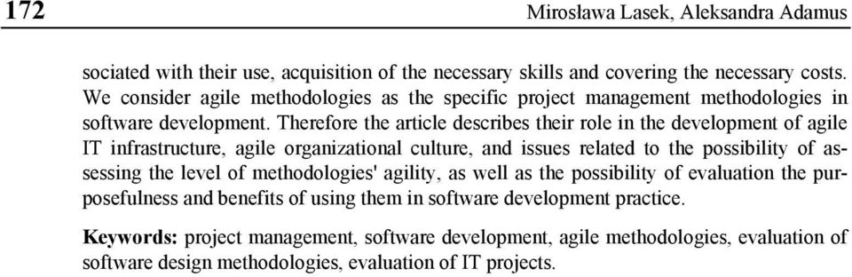 Therefore the article describes their role in the development of agile IT infrastructure, agile organizational culture, and issues related to the possibility of assessing the