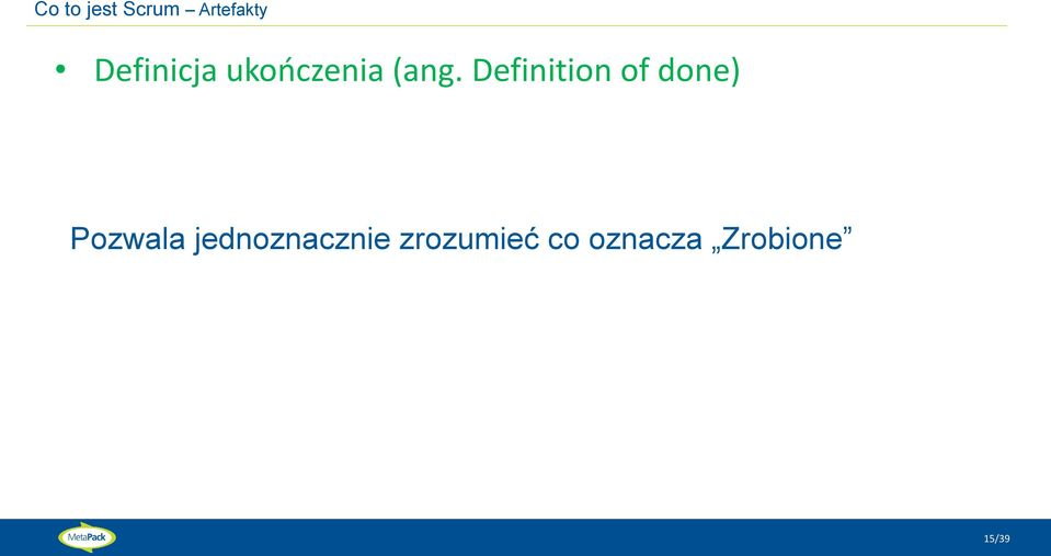 Definition of done) Pozwala