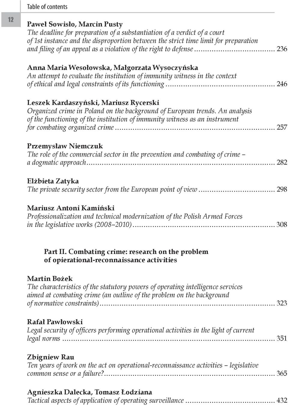 of ethical and legal constraints of its functioning 246 Leszek Kardaszyński, Mariusz Rycerski Organized crime in Poland on the background of European trends.