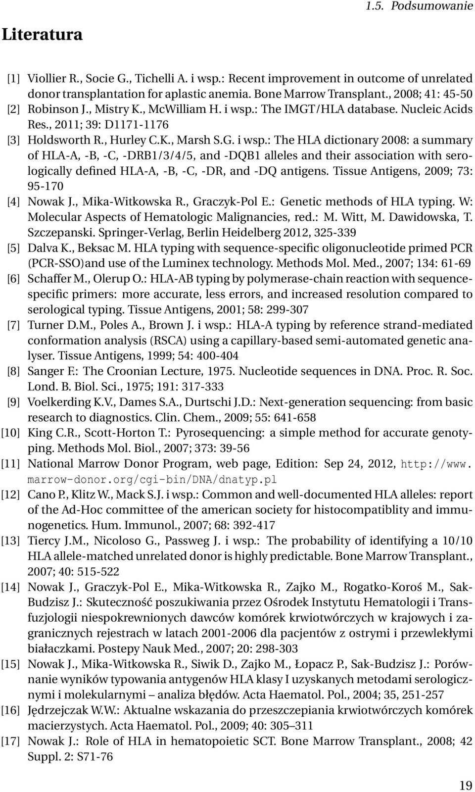 : The IMGT/HLA database. Nucleic Acids Res., 2011; 39: D1171-1176 [3] Holdsworth R., Hurley C.K., Marsh S.G. i wsp.