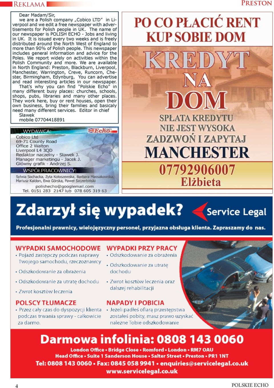 This newspaper includes general information and advice for the Poles. We report widely on activities within the Polish Community and more.