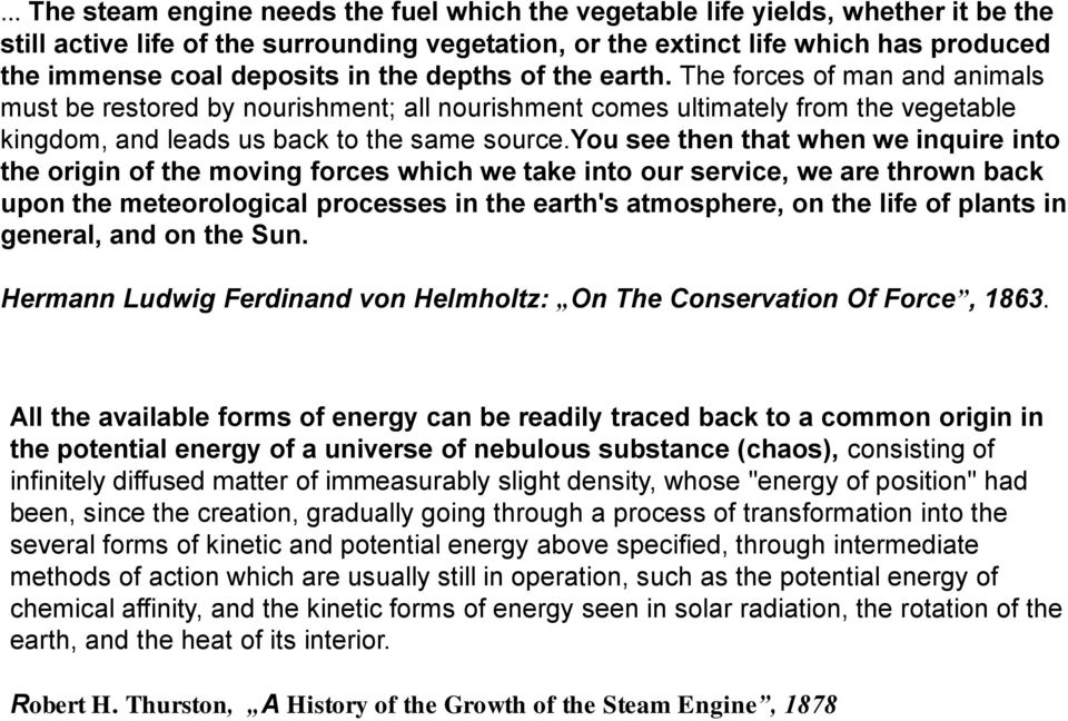 you see then that when we inquire into the origin of the moving forces which we take into our service, we are thrown back upon the meteorological processes in the earth's atmosphere, on the life of