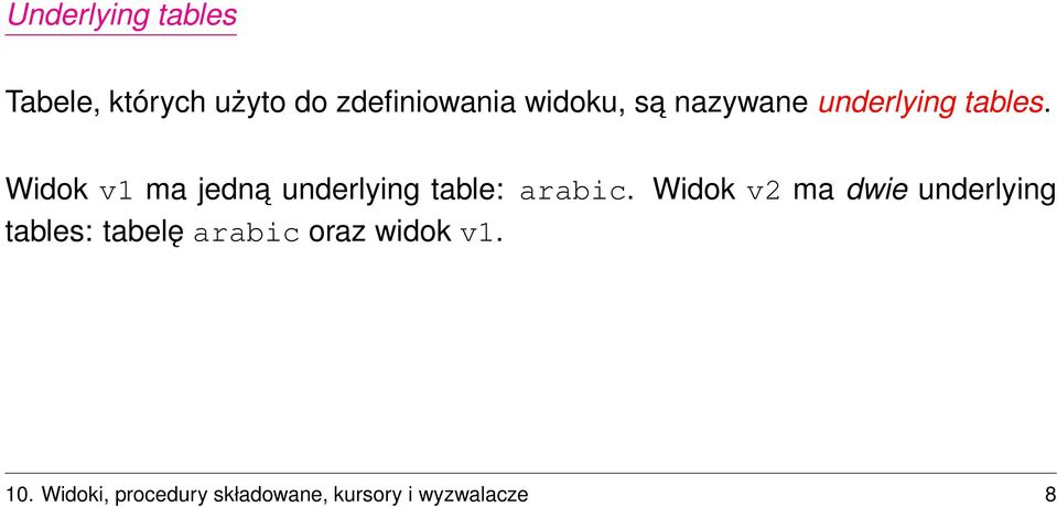 Widok v1 ma jedna underlying table: arabic.