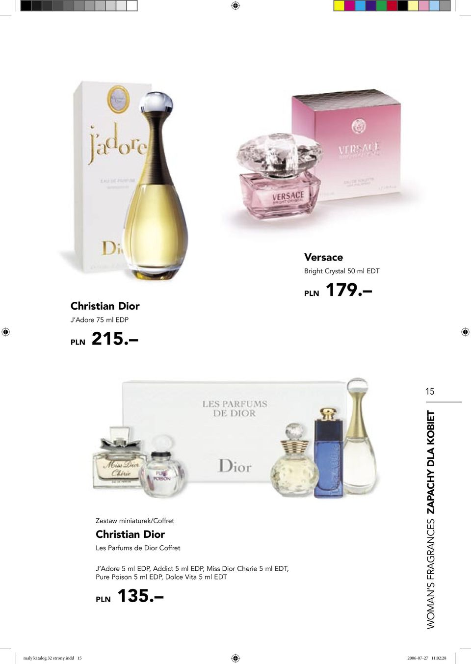 Addict 5 ml EDP, Miss Dior Cherie 5 ml EDT, Pure Poison 5 ml EDP, Dolce Vita 5 ml EDT PLN
