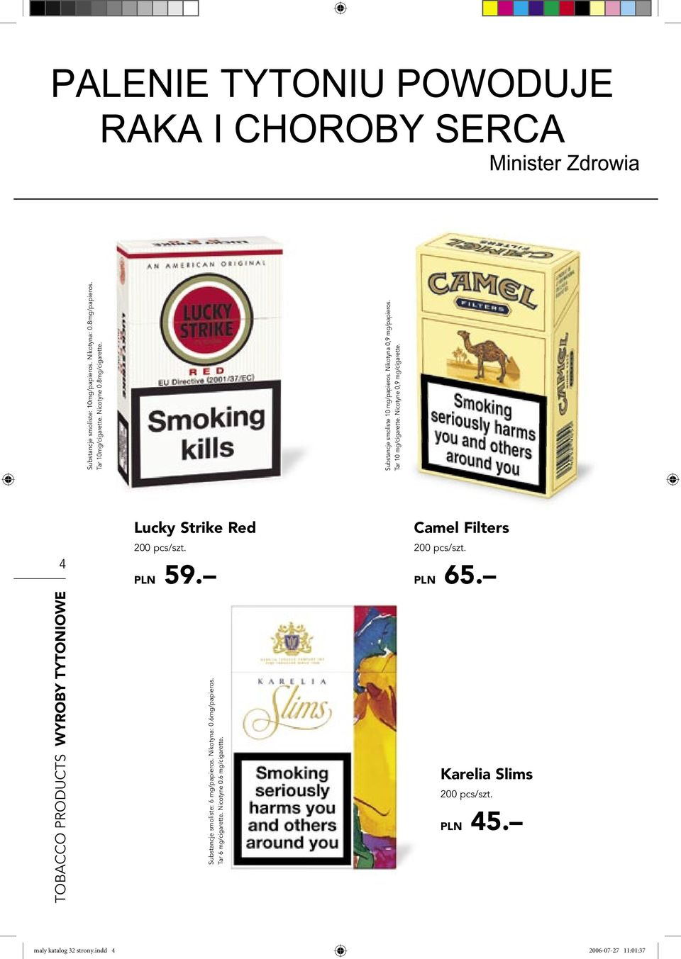 4 Lucky Strike Red 200 pcs/szt. PLN 59. Camel Filters 200 pcs/szt. PLN 65.