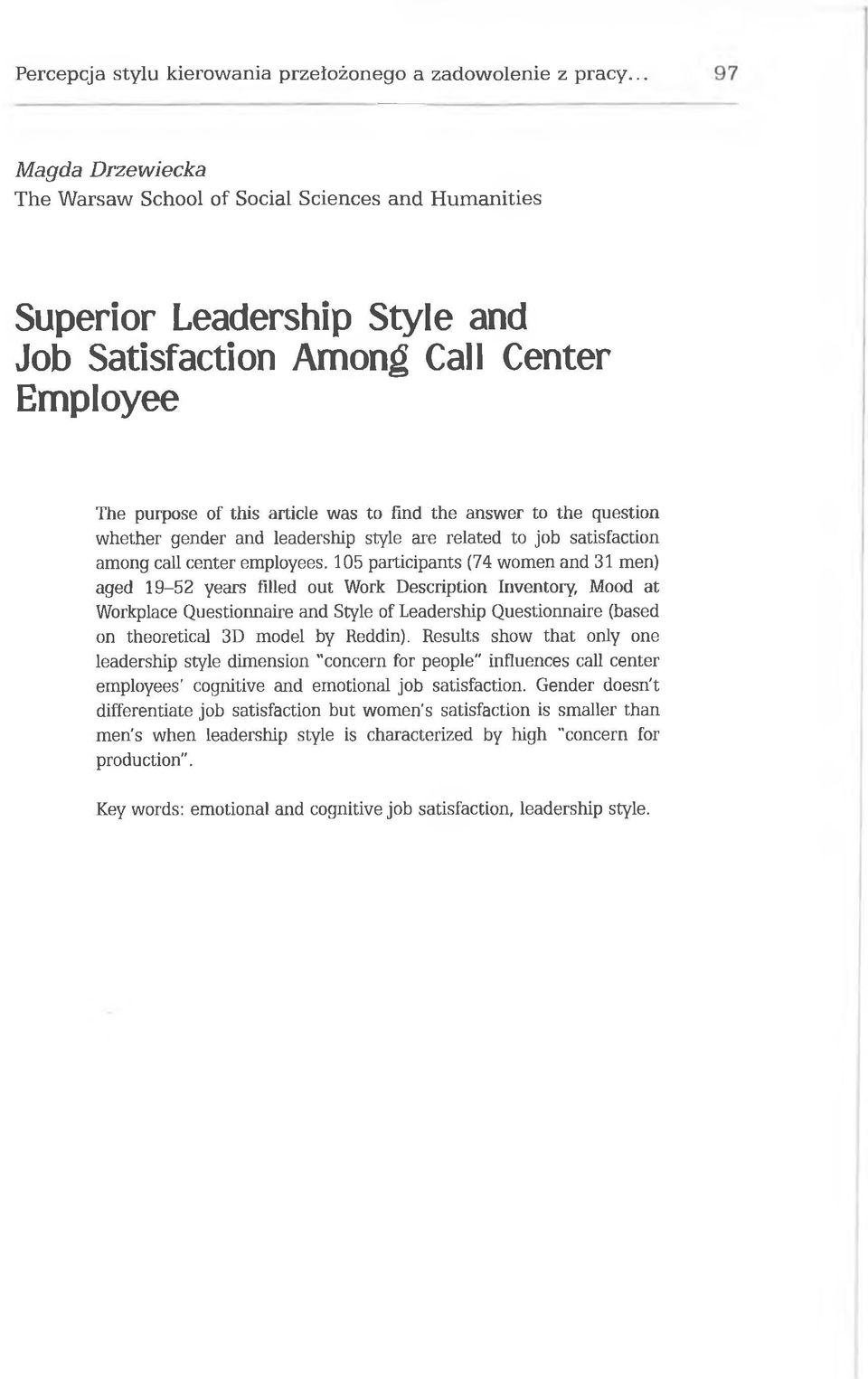 answer to the question whether gender and leadership style are related to job satisfaction among call center employees.