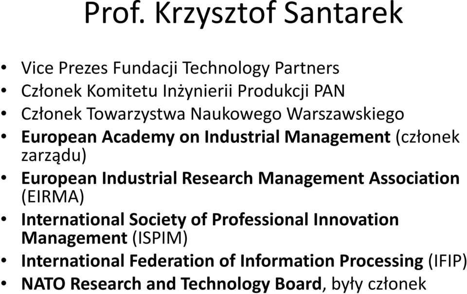 European Industrial Research Management Association (EIRMA) International Society of Professional Innovation
