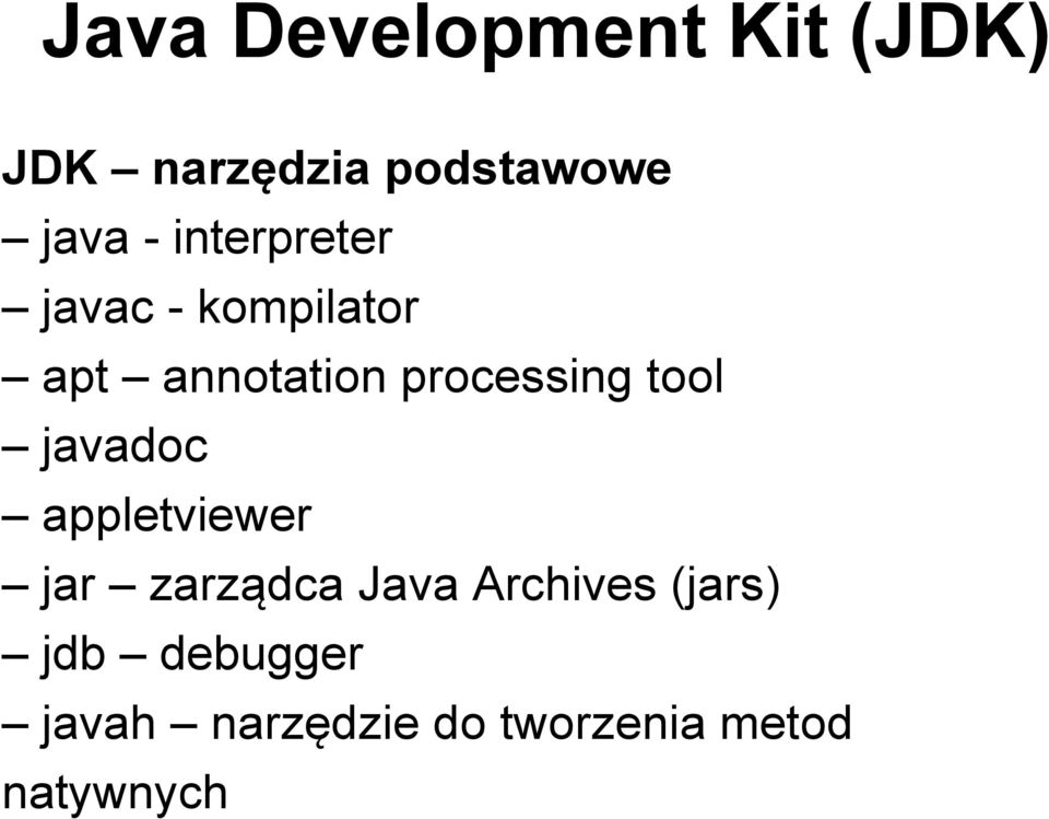 tool javadoc appletviewer jar zarządca Java Archives