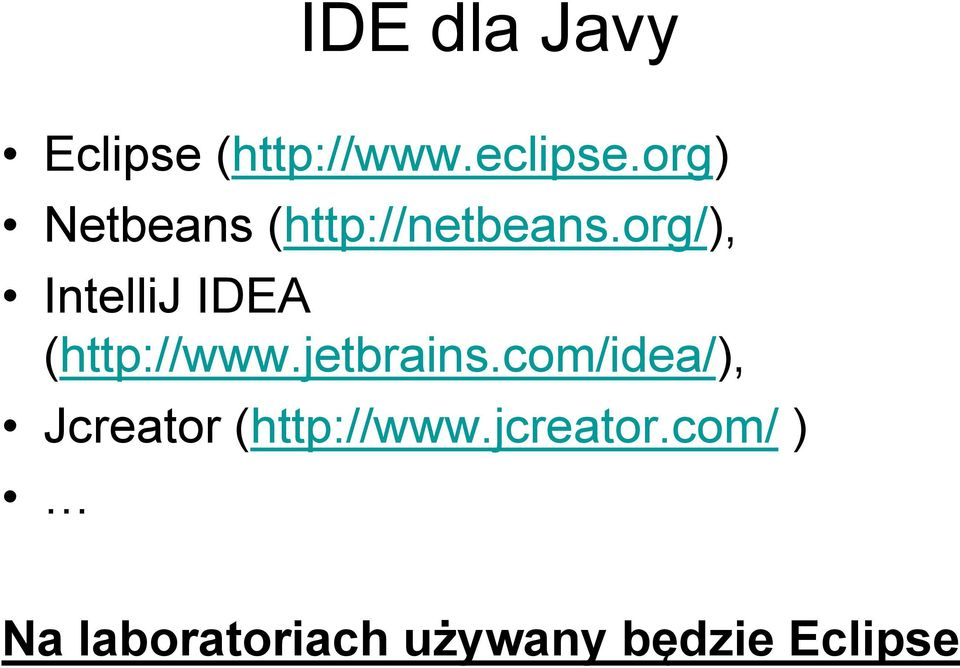 org/), IntelliJ IDEA (http://www.jetbrains.