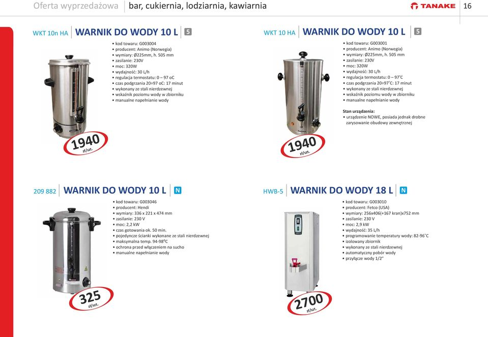 wody WKT 10 HA WARIK DO WODY 10 L : G003001 producent: Animo (orwegia) wymiary: Ø22mm, h.