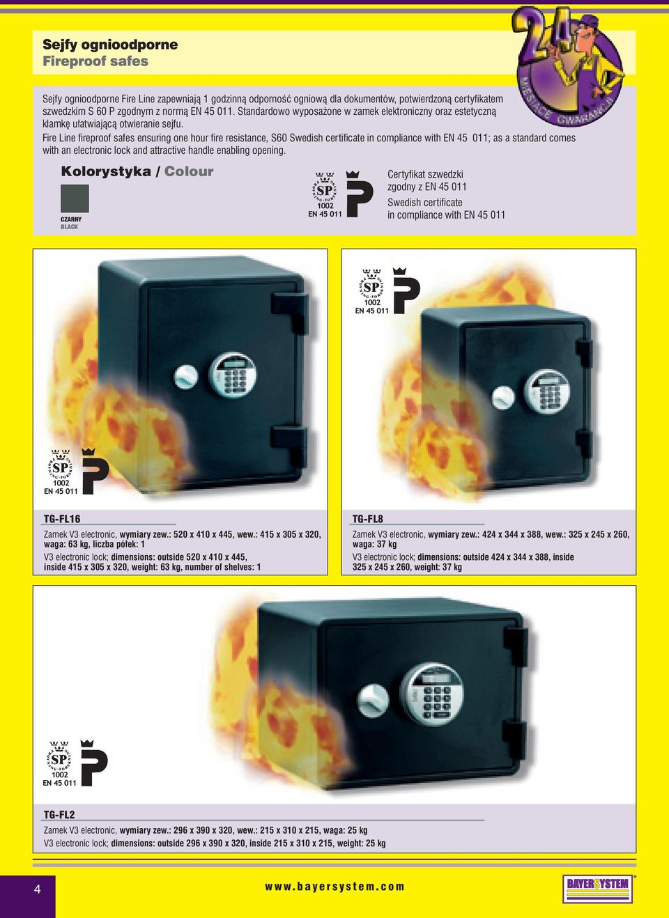 Fire Line fireproof safes ensuring one hour fire resistance, S60 Swedish certificate in compliance with EN 45 011; as a standard comes with an electronic lock and attractive handle enabling opening.