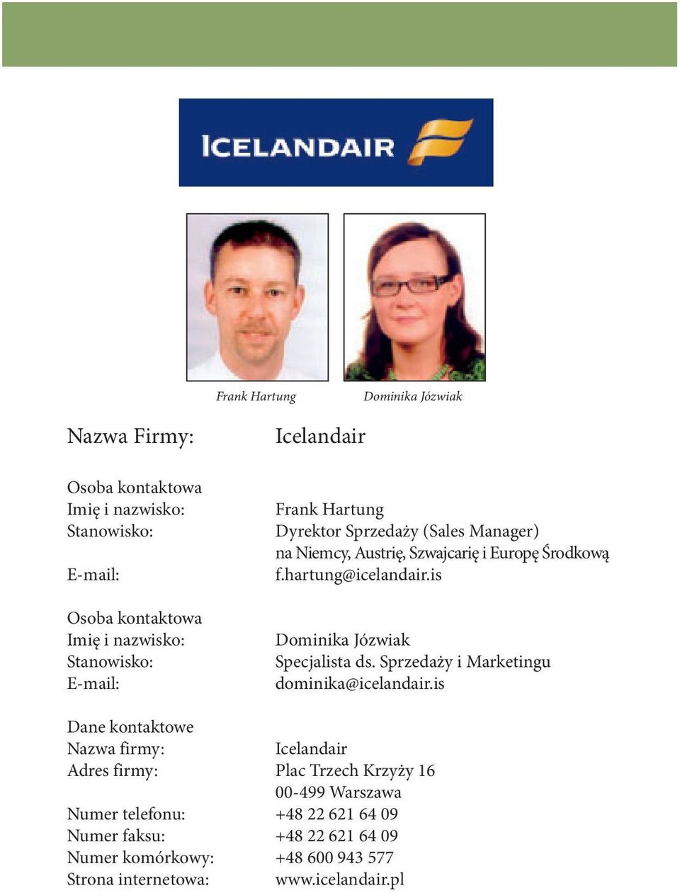 Sprzedaży i Marketingu dominika@icelandair.