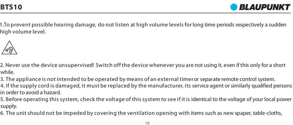 The appliance is not intended to be operated by means of an external timer o r s e parate remote control system. 4.
