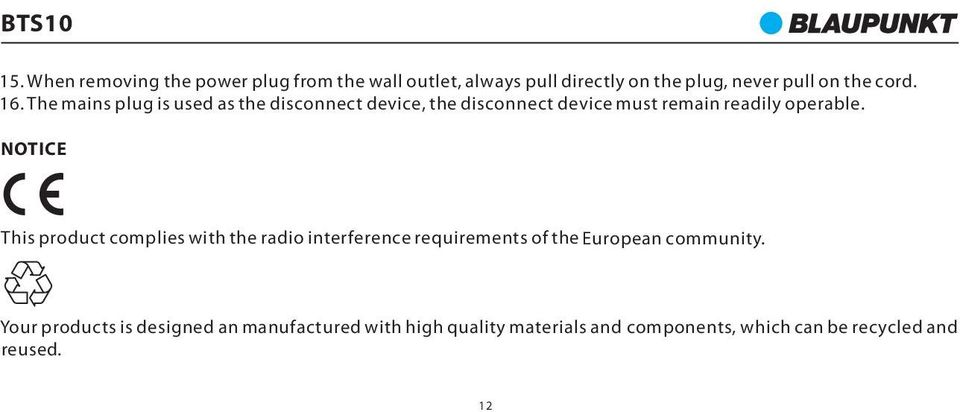 NOTICE This product complies with the radio interference requirements of the European community.