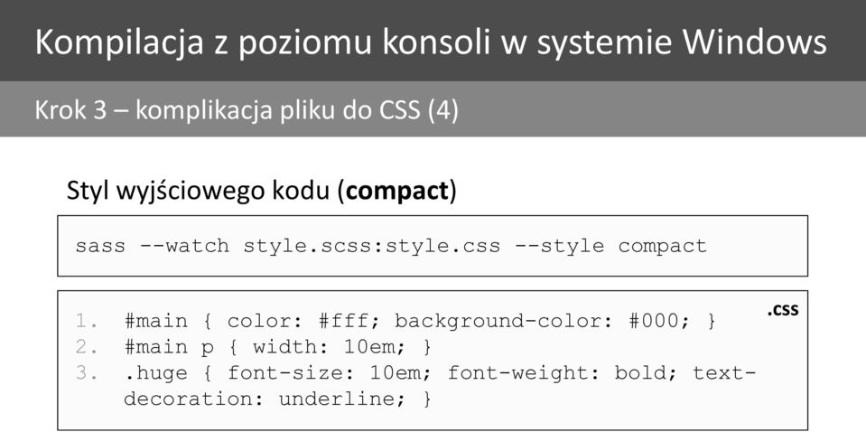css --style compact 1. #main { color: #fff; background-color: #000; } 2.