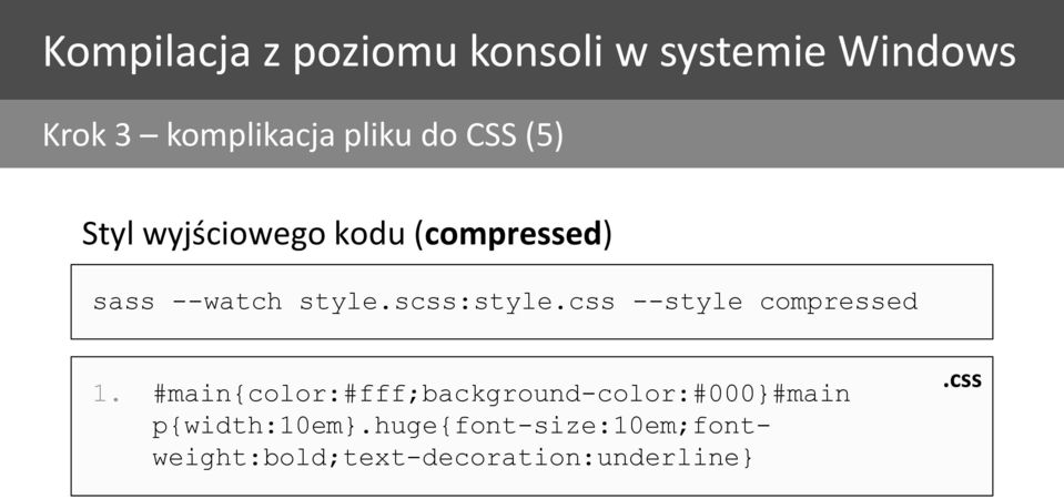 scss:style.css --style compressed 1.