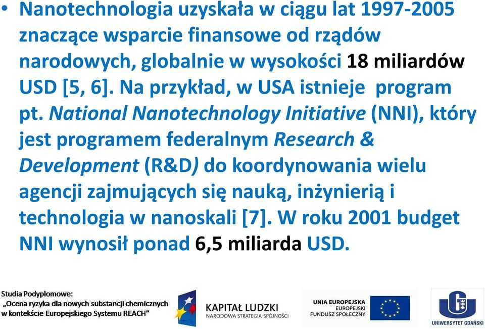 National Nanotechnology Initiative(NNI), który jest programem federalnym Research & Development(R&D)do