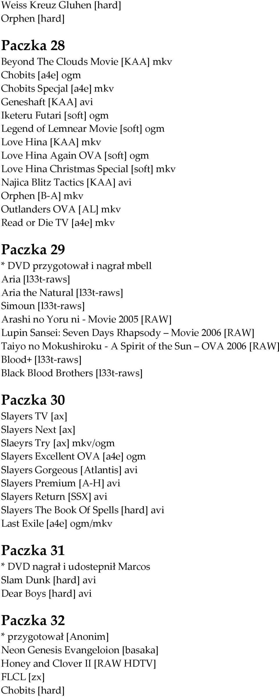 Paczka 29 * DVD przygotował i nagrał mbell Aria [l33t-raws] Aria the Natural [l33t-raws] Simoun [l33t-raws] Arashi no Yoru ni - Movie 2005 [RAW] Lupin Sansei: Seven Days Rhapsody Movie 2006 [RAW]