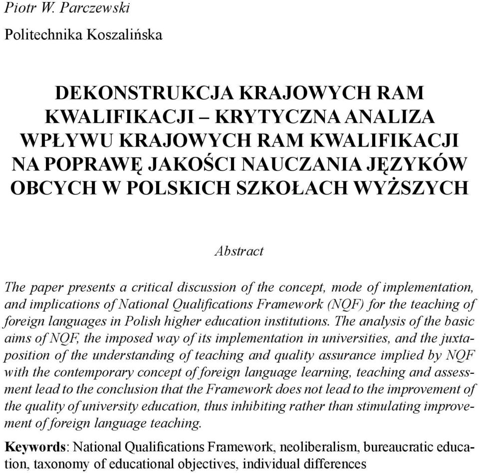 WYŻSZYCH The paper presents a critical discussion of the concept, mode of implementation, and implications of National Qualifi cations Framework (NQF) for the teaching of foreign languages in Polish