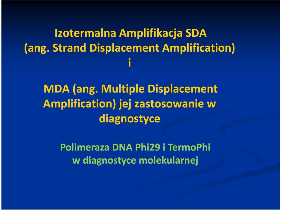 Multiple Displacement Amplification) jej