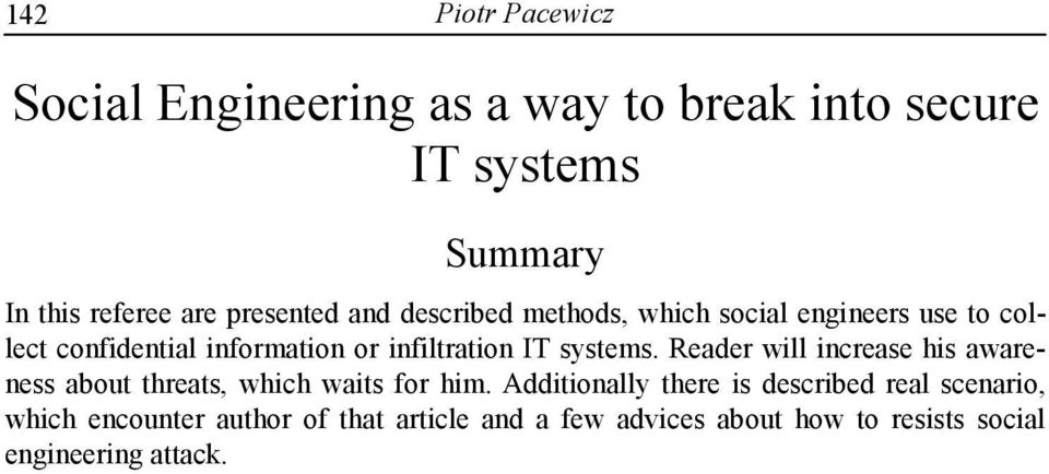 IT systems. Reader will increase his awareness about threats, which waits for him.
