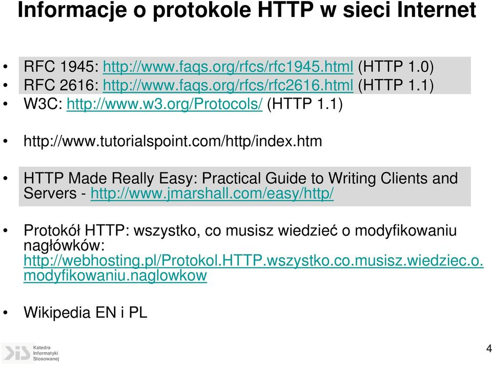 htm HTTP Made Really Easy: Practical Guide to Writing Clients and Servers - http://www.jmarshall.