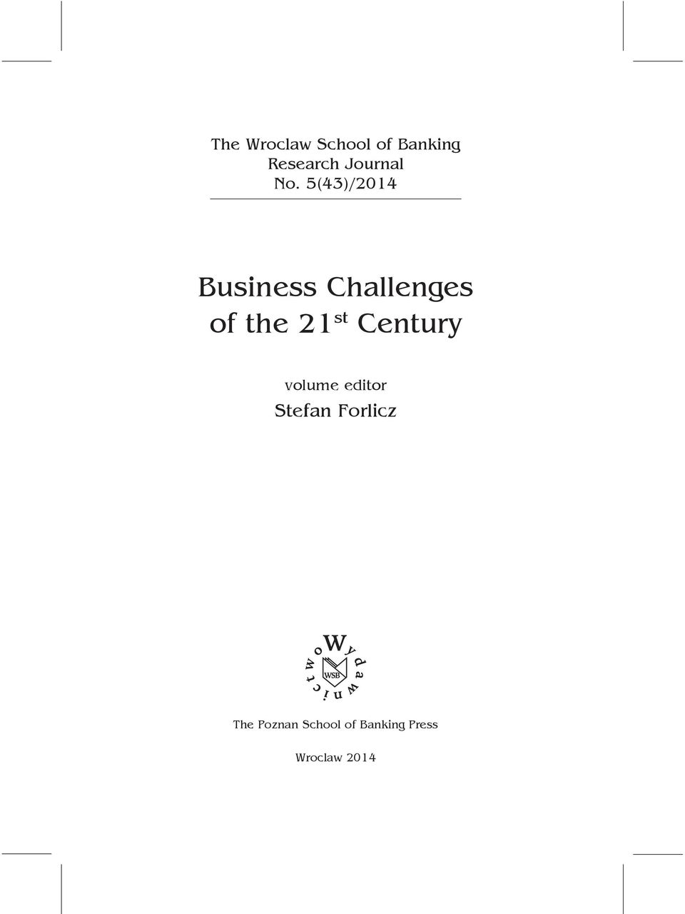5(43)/2014 Business Challenges of the 21 st
