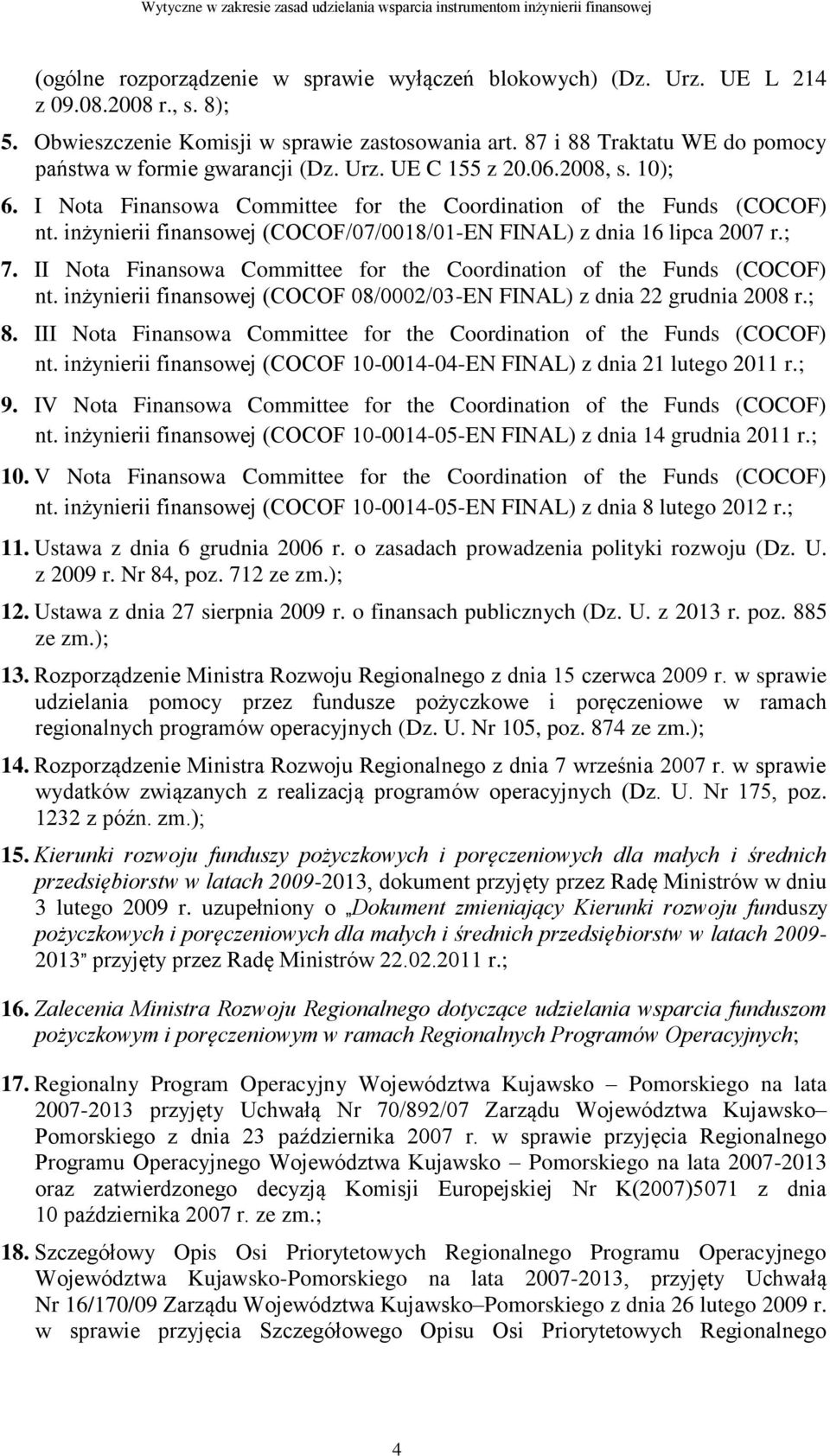 inżynierii finansowej (COCOF/07/0018/01-EN FINAL) z dnia 16 lipca 2007 r.; 7. II Nota Finansowa Committee for the Coordination of the Funds (COCOF) nt.