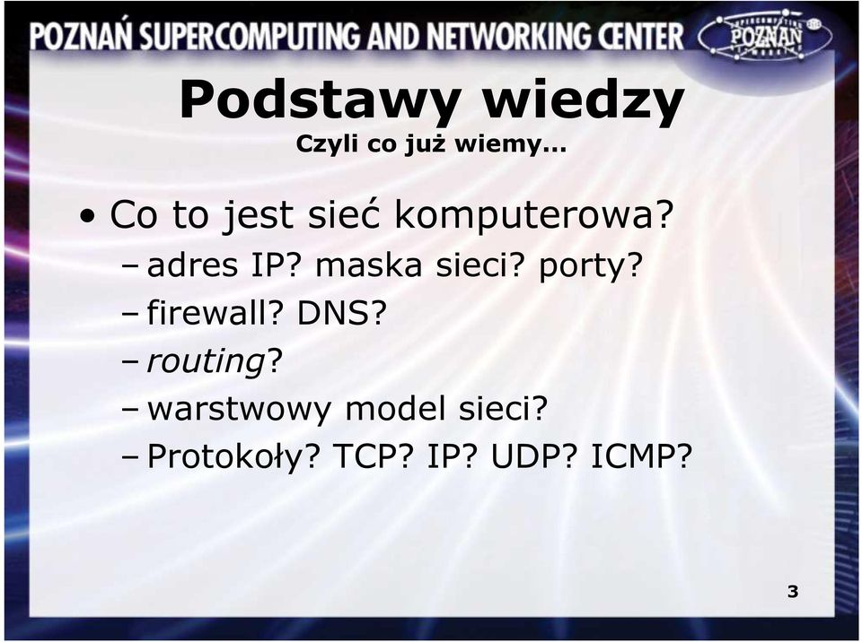 maska sieci? porty? firewall? DNS? routing?