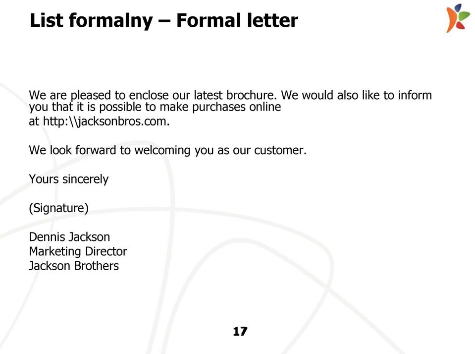 at http:\\jacksonbros.com. We look forward to welcoming you as our customer.