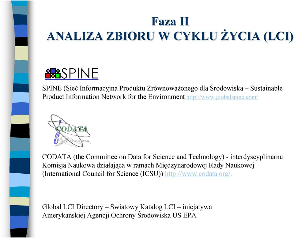 com/ CODATA (the Committee on Data for Science and Technology) - interdyscyplinarna Komisja Naukowa działająca w ramach