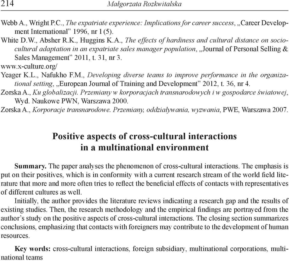 sher R.K., Huggins K.A., The effects of hardiness and cultural distance on sociocultural adaptation in an expatriate sales manager population, Journal of Personal Selling & Sales Management 2011, t.