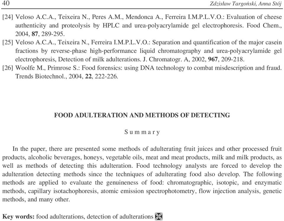 : Separation and quantification of the major casein fractions by reverse-phase high-performance liquid chromatography and urea-polyacrylamide gel electrophoresis, Detection of milk adulterations. J.